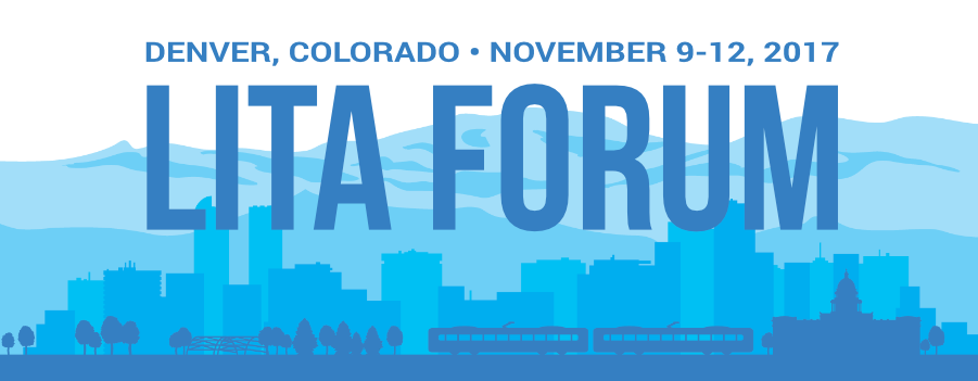 LITA Forum, Denver, Colorado, November 9-12, 2017