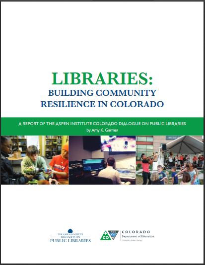 Colorado State Library/Aspen Institute Report on Public Libraries