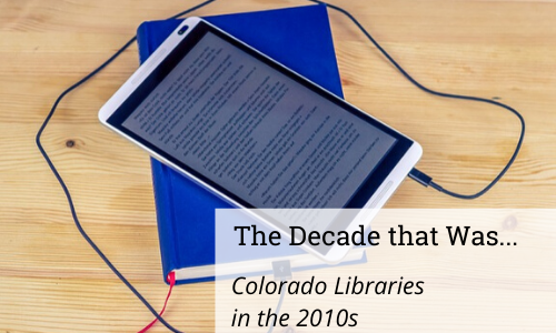 Colorado Libraries in the 2010s: Online Presence is Library's E-Branch