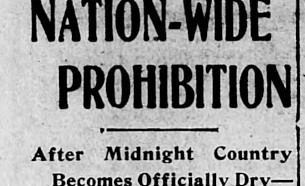 Time Machine Tuesday: 100th Anniversary of Prohibition
